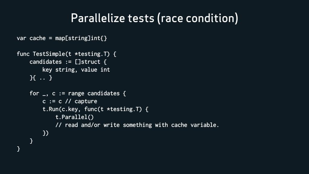 Parallelize tests (race condition) var cache = ...