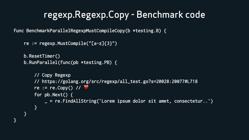 regexp.Regexp.Copy - Benchmark code func Benchm...
