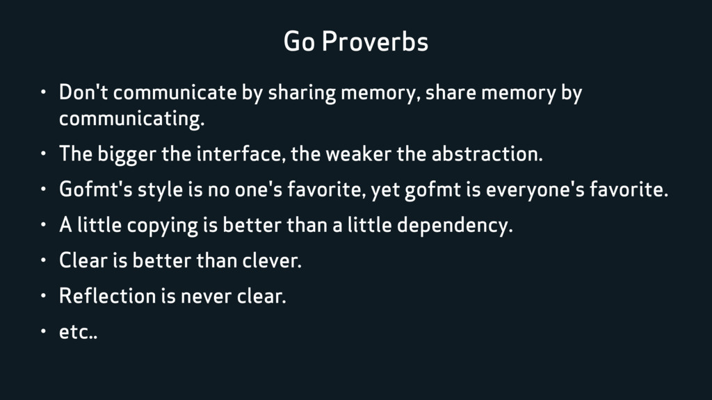 Go Proverbs • Don't communicate by sharing memo...