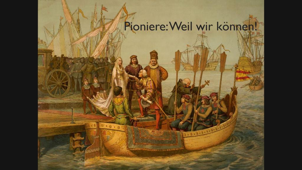 Bild Pionier Zitat Wiki Pioniere: Weil wir könn...