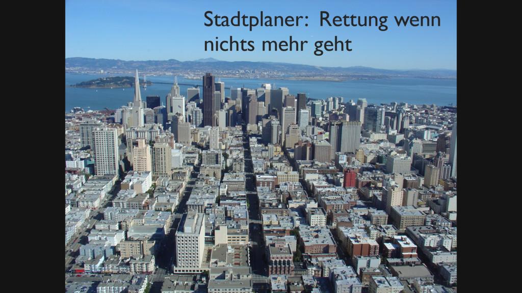 Bild Stadtplaner Zitat Wiki Stadtplaner: Rettun...