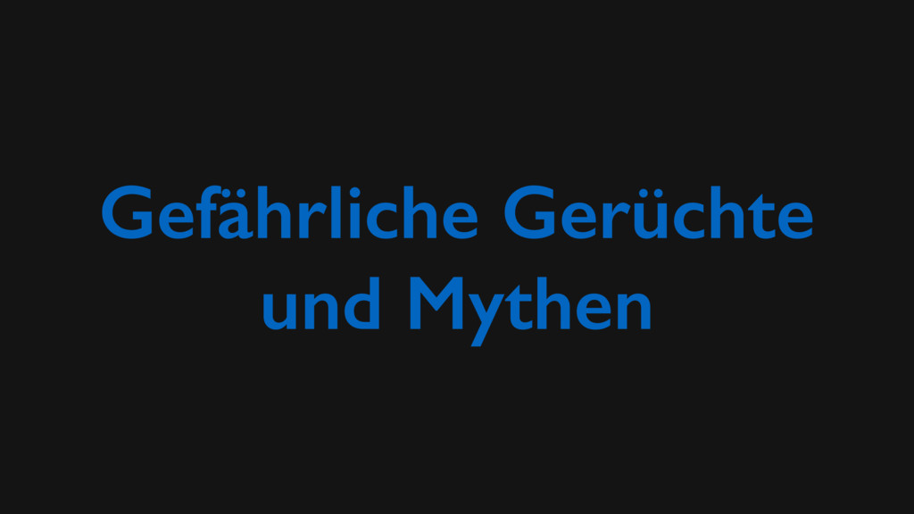 Gefährliche Gerüchte und Mythen