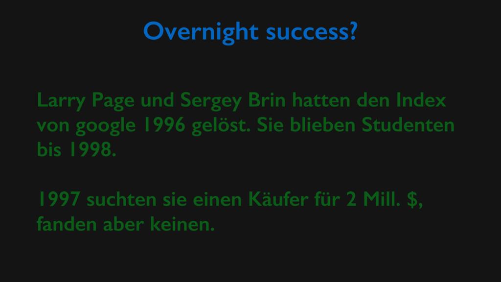 Overnight success? Larry Page und Sergey Brin h...