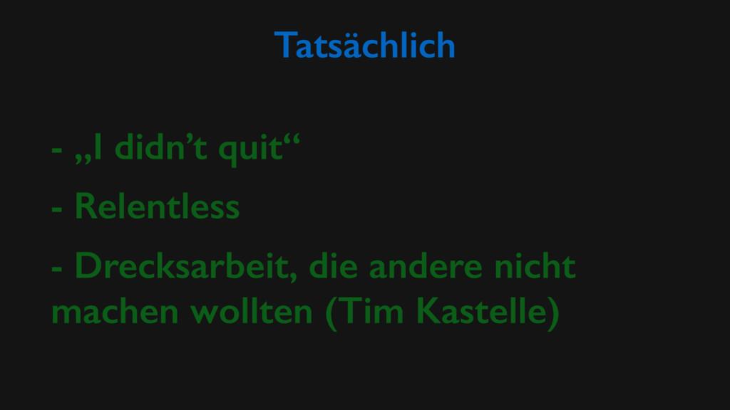 """Tatsächlich - """"I didn't quit"""" - Relentless - Dr..."""
