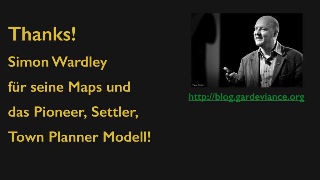 Thanks! Simon Wardley für seine Maps und das Pi...