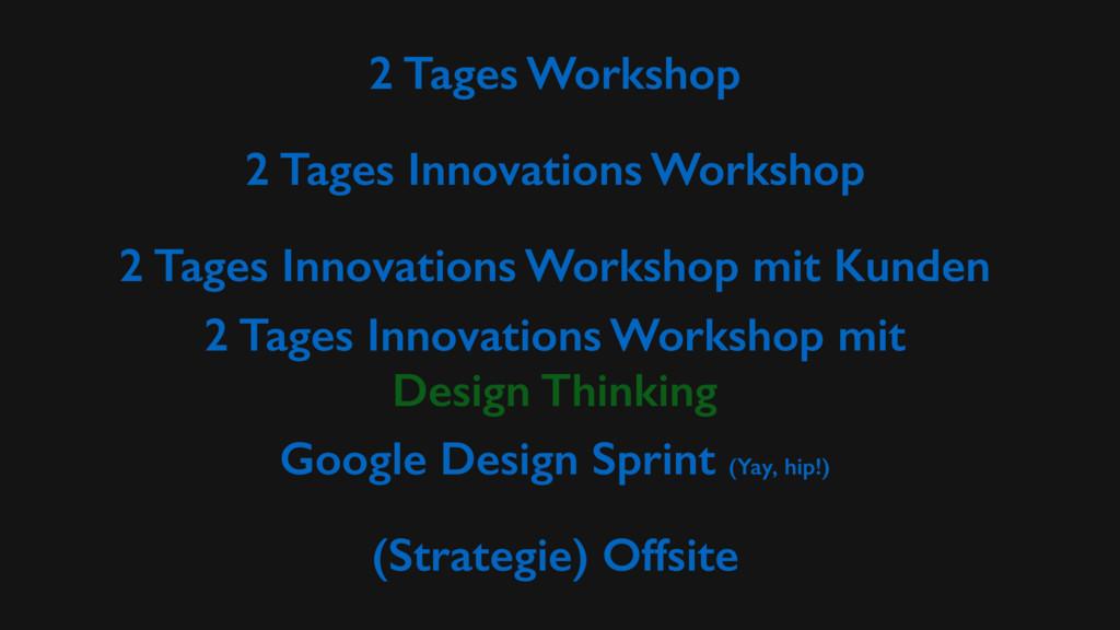 2 Tages Workshop 2 Tages Innovations Workshop 2...