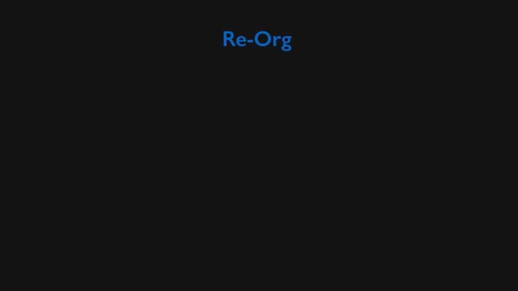 Re-Org