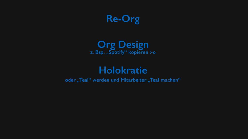 "Re-Org Org Design z. Bsp. ""Spotify"" kopieren :-..."