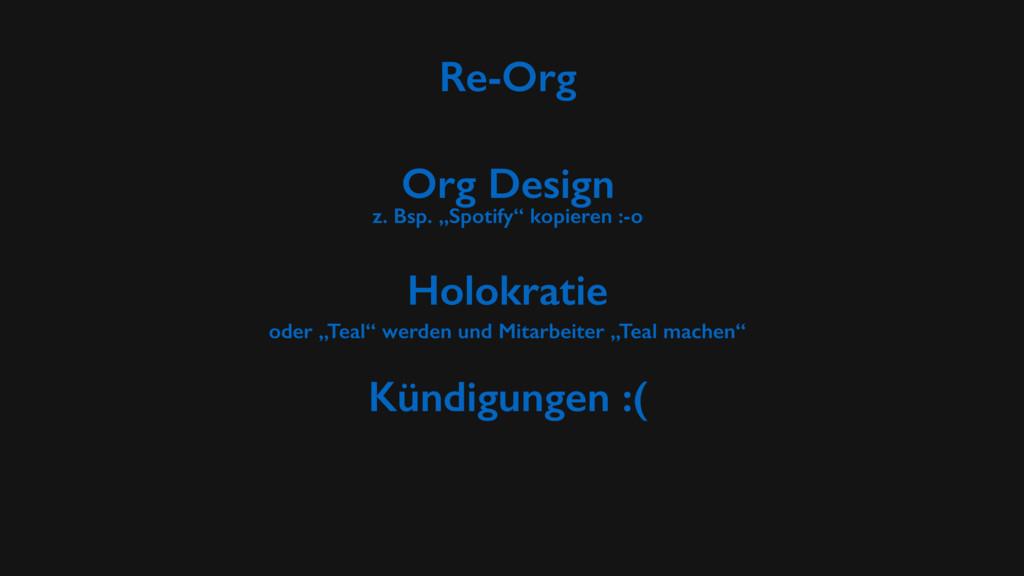 """Re-Org Kündigungen :( Org Design z. Bsp. """"Spoti..."""
