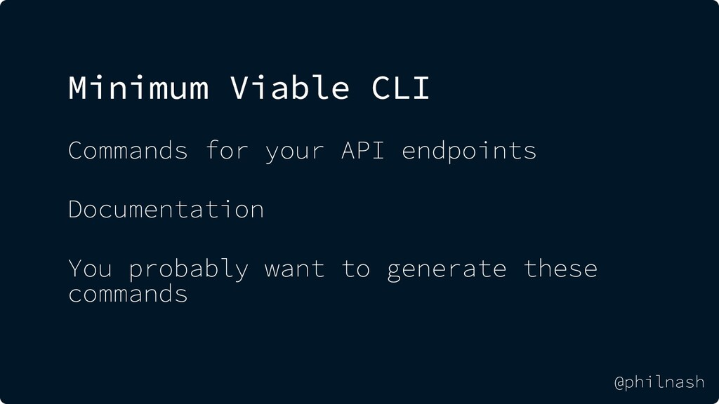 Minimum Viable CLI Commands for your API endpoi...