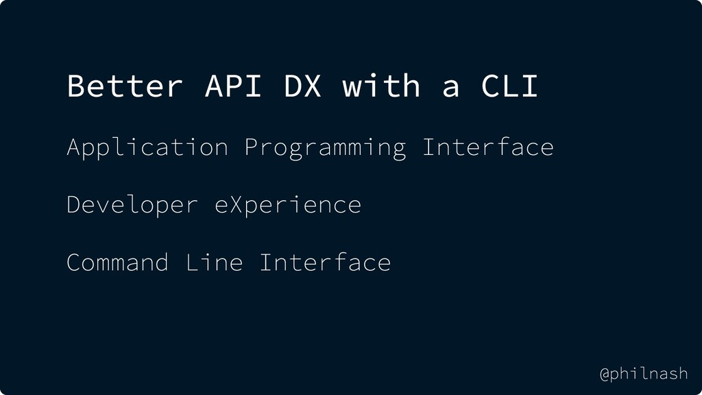 Better API DX with a CLI Application Programmin...