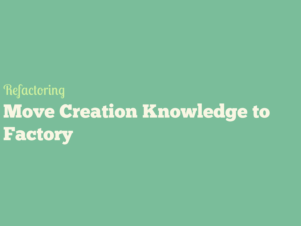 Move Creation Knowledge to Factory R f r