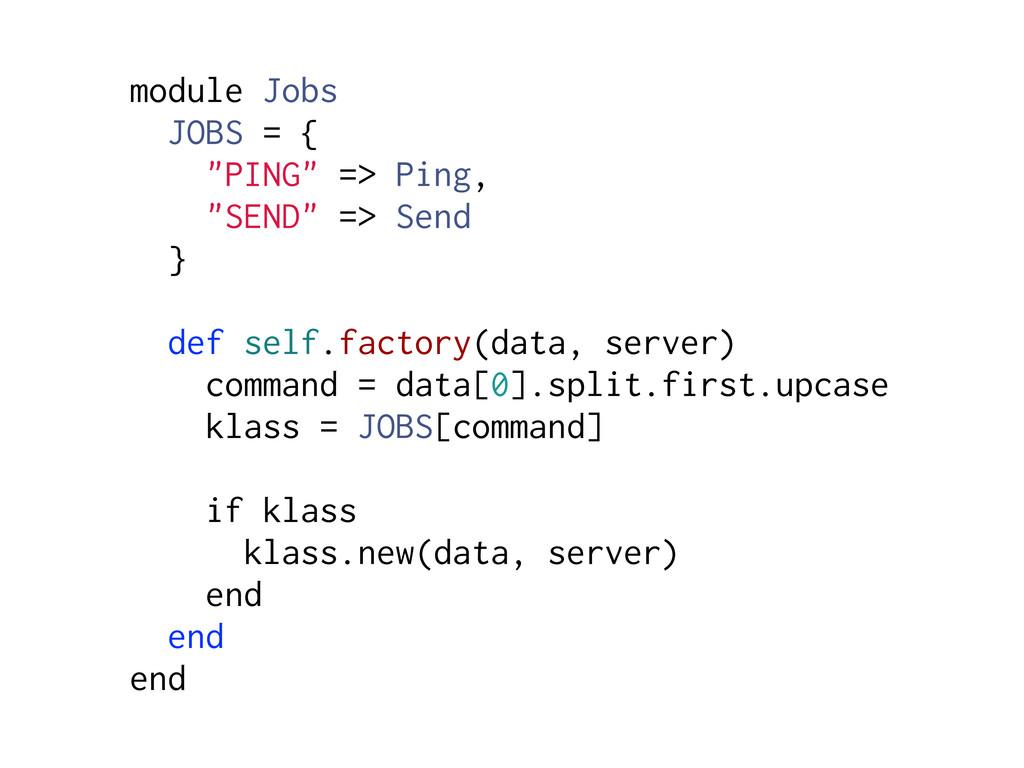 """module Jobs JOBS = { """"PING"""" => Ping, """"SEND"""" => ..."""