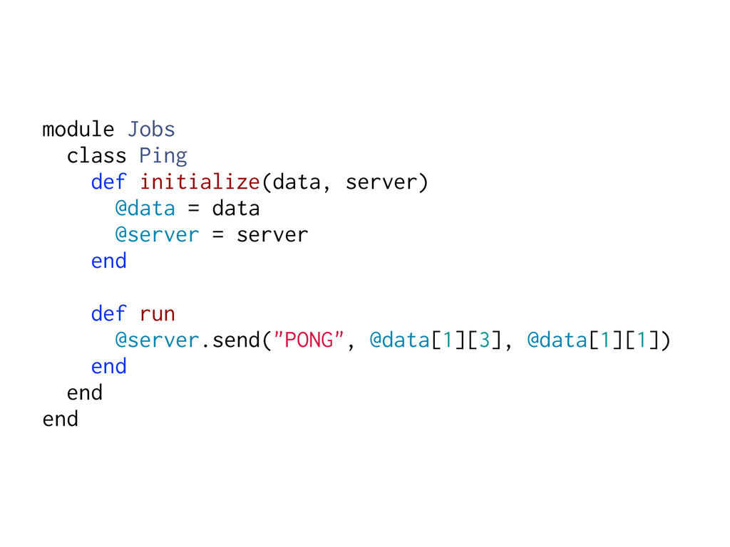 module Jobs class Ping def initialize(data, ser...
