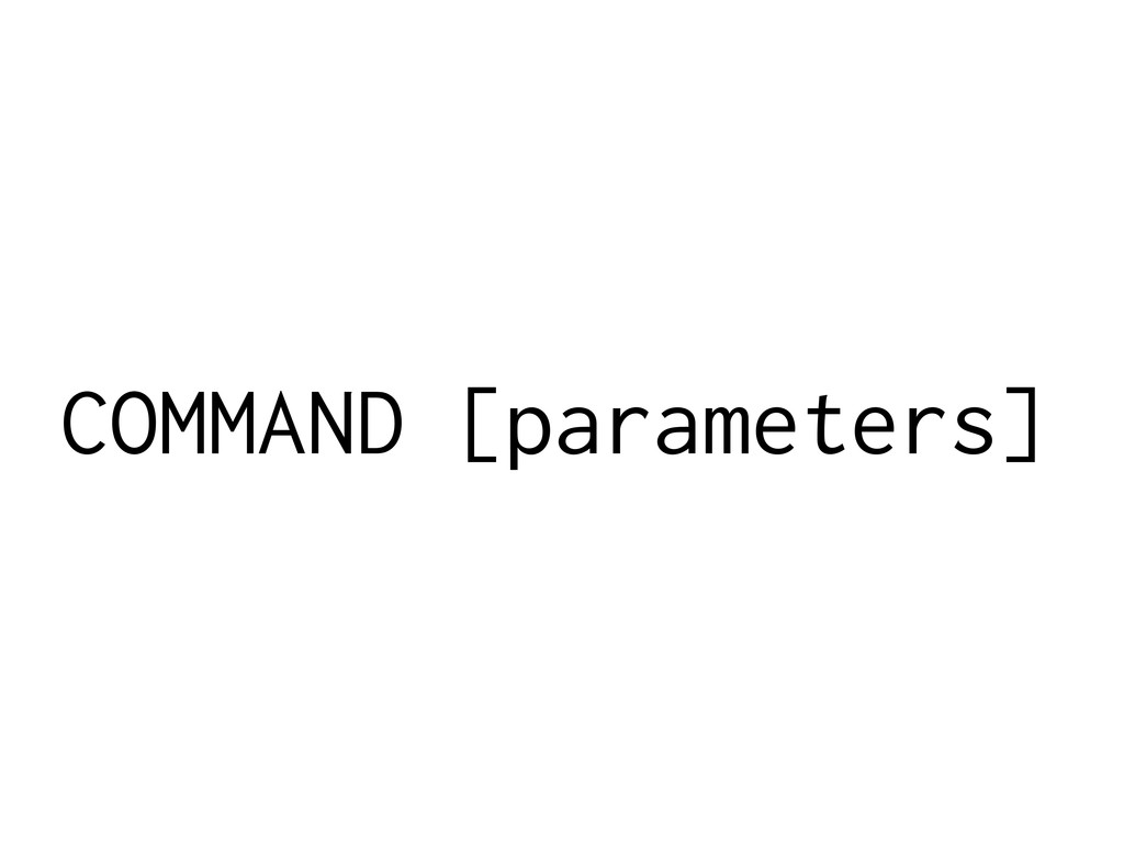 COMMAND [parameters]
