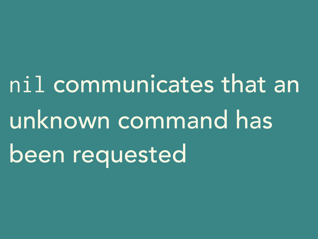 nil communicates that an unknown command has be...