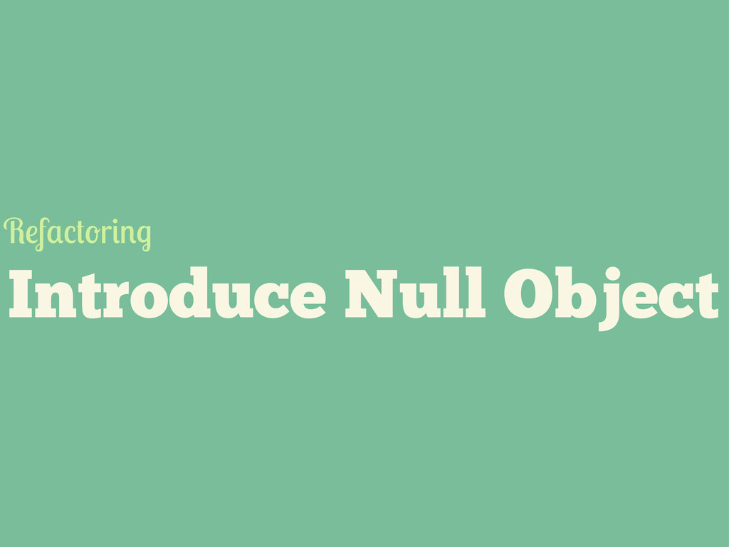 Introduce Null Object R f r