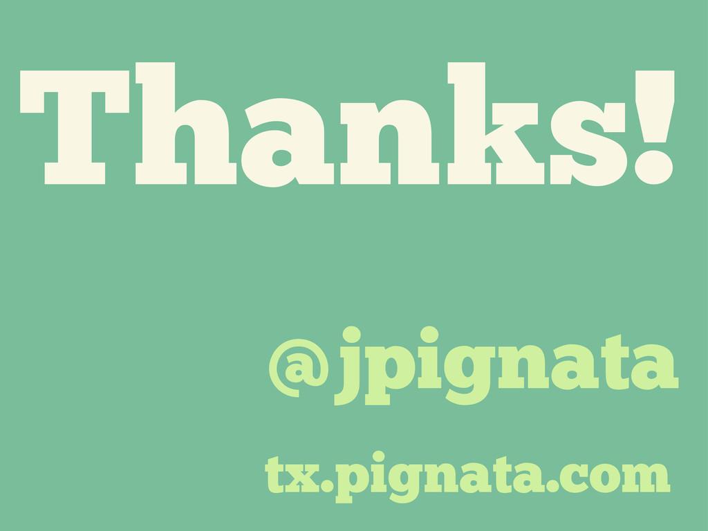Thanks! @jpignata tx.pignata.com