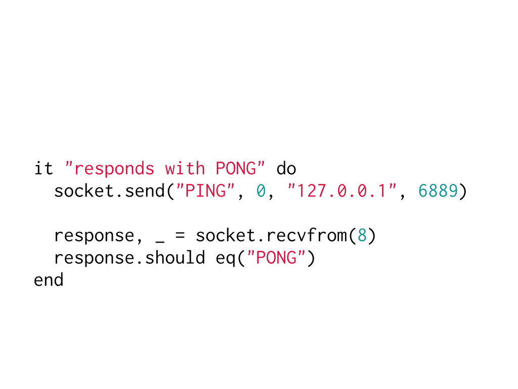 "it ""responds with PONG"" do socket.send(""PING"", ..."