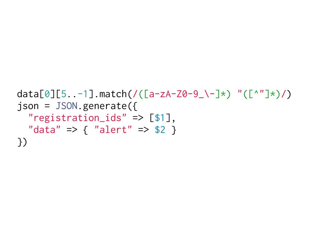 """data[0][5..-1].match(/([a-zA-Z0-9_\-]*) """"([^""""]*..."""