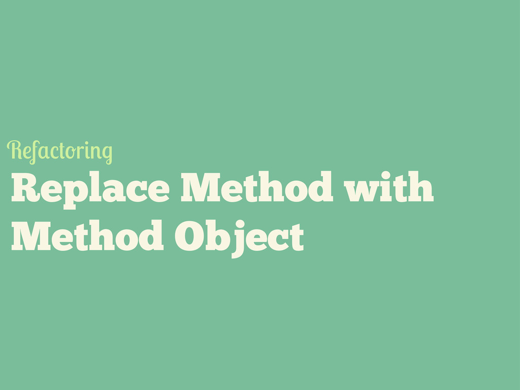 Replace Method with Method Object R f r