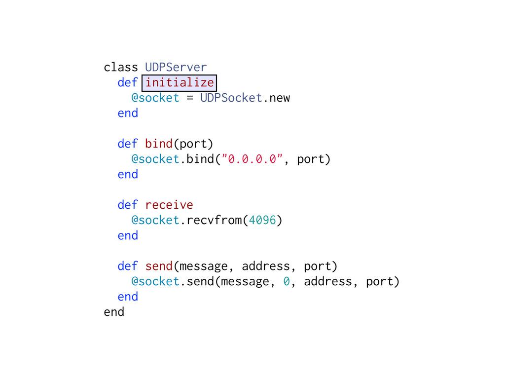 class UDPServer def initialize @socket = UDPSoc...