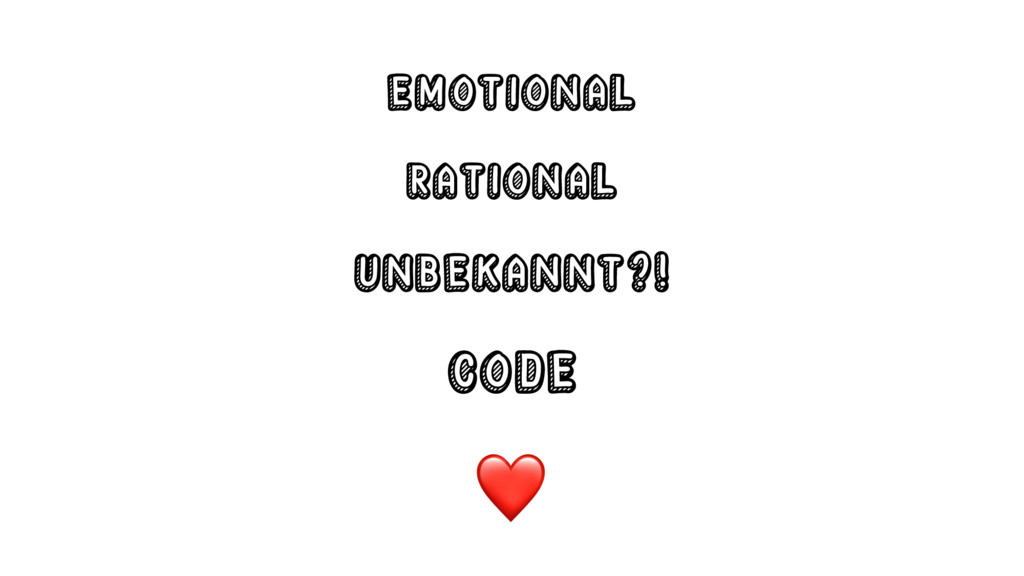 Emotional Rational Unbekannt?! Code ❤