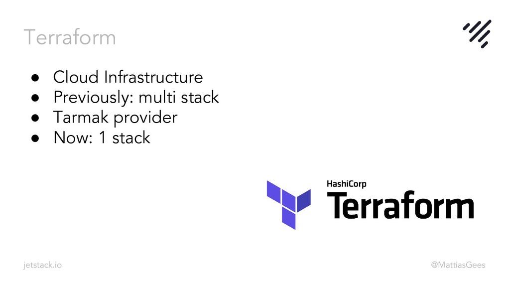Terraform jetstack.io @MattiasGees ● Cloud Infr...