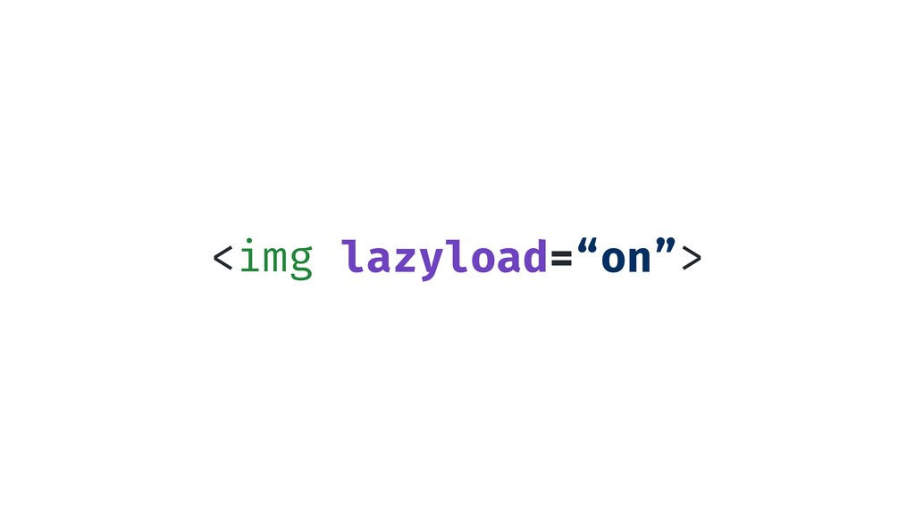"<img lazyload=""on""> lazyload=""on"""