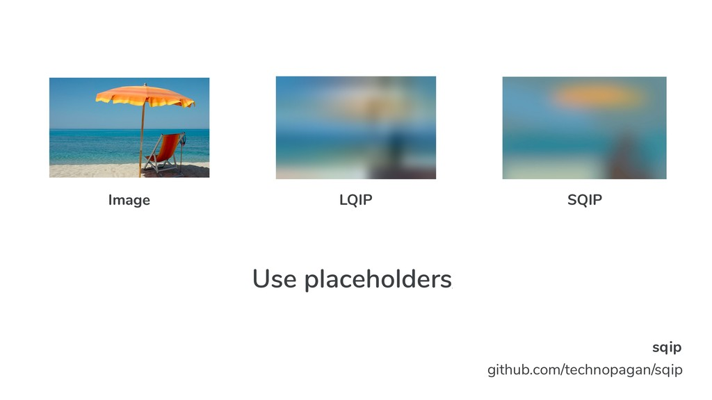 Use placeholders/ load early sqip github.com/te...