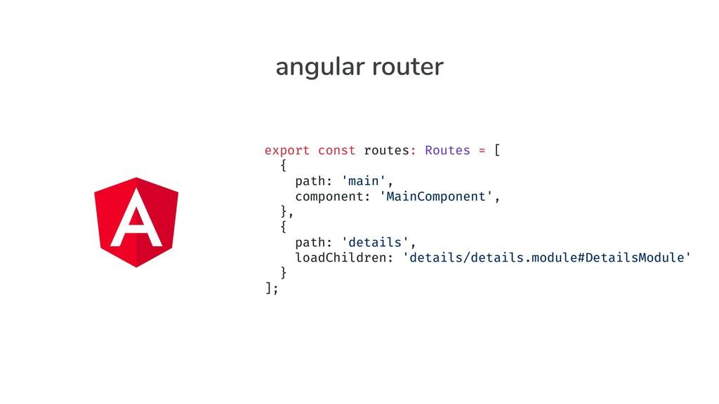 export const routes: Routes = [ { path: 'main',...