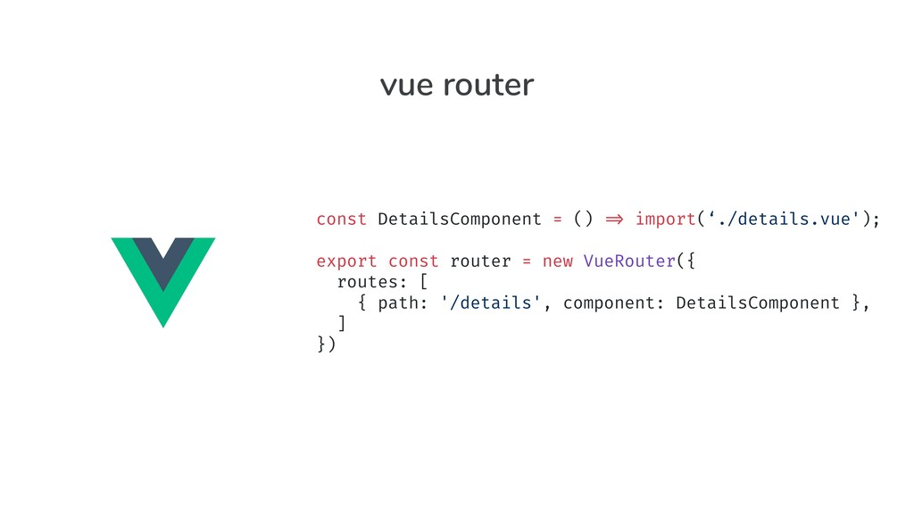 """const DetailsComponent = () """"=> import('./detai..."""