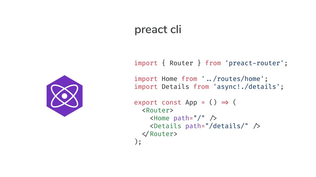 import { Router } from 'preact-router'; import ...