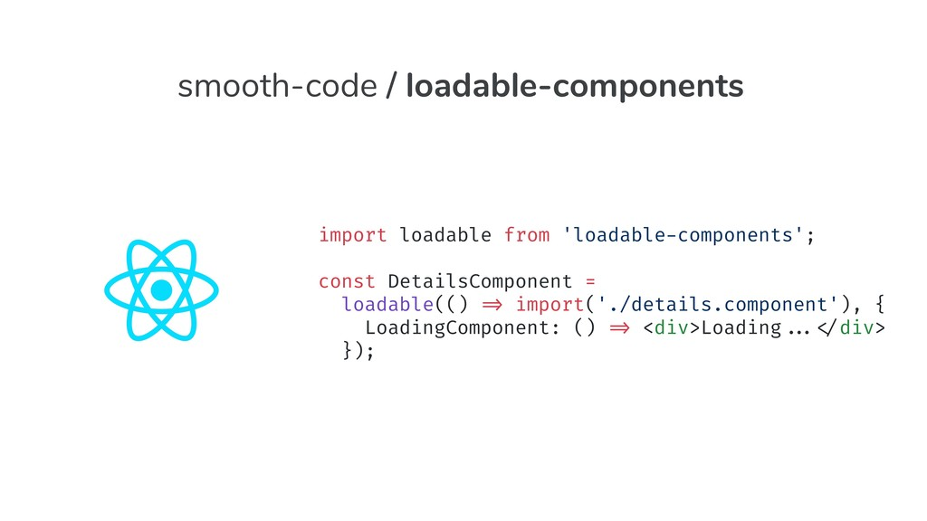 import loadable from 'loadable-components'; con...