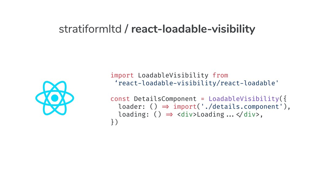 import LoadableVisibility from 'react-loadable-...