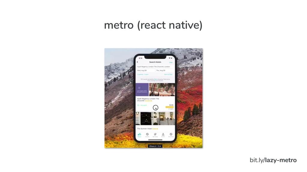 bit.ly/lazy-metro metro (react native)