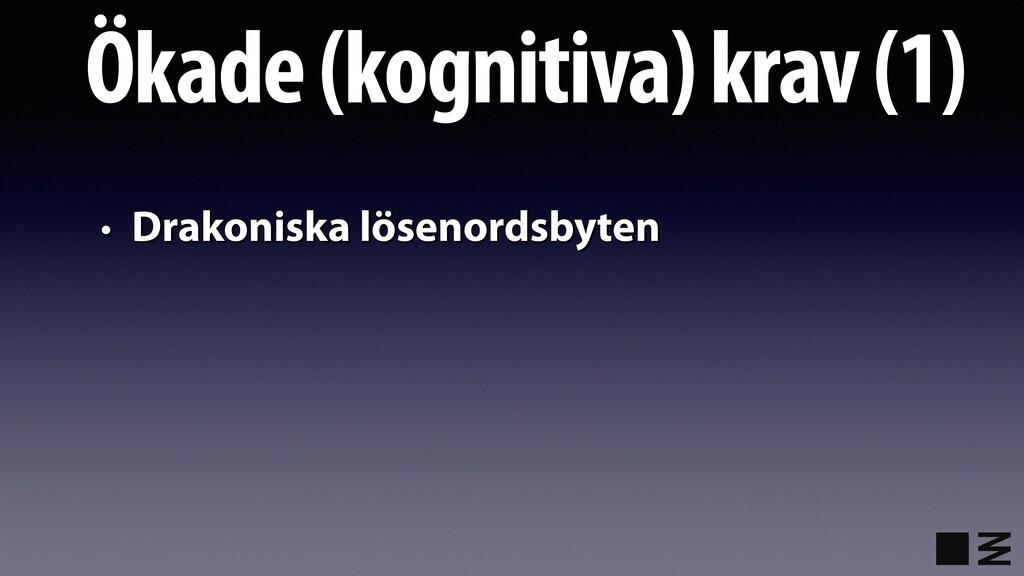 Ökade (kognitiva) krav (1) • Drakoniska lösenor...