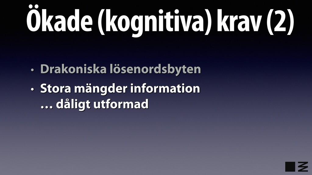 Ökade (kognitiva) krav (2) • Drakoniska lösenor...