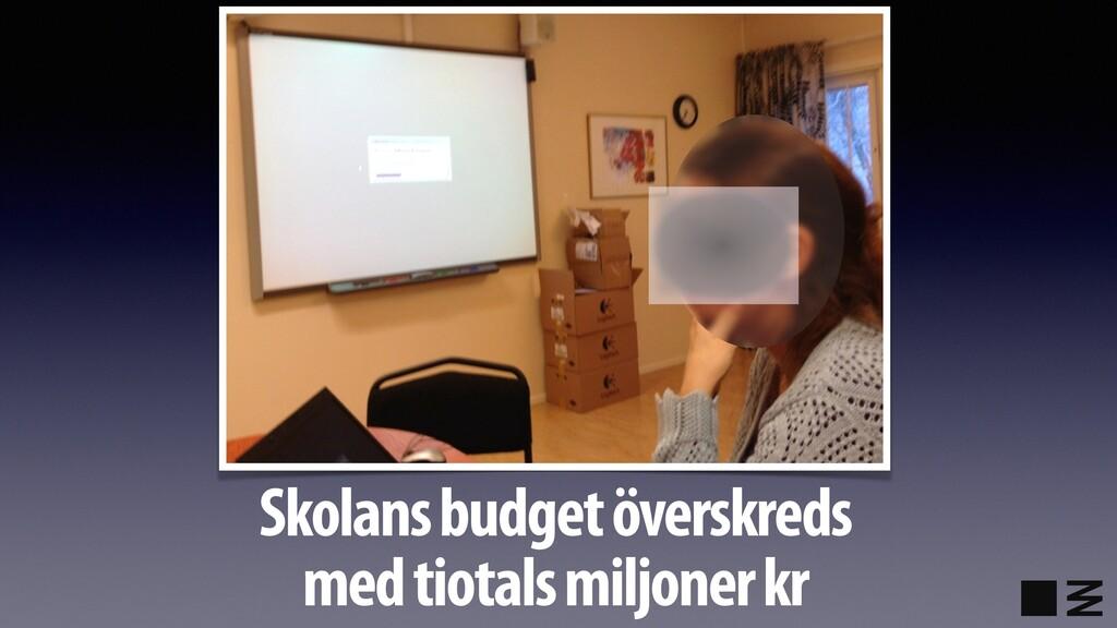 Skolans budget överskreds med tiotals miljoner ...