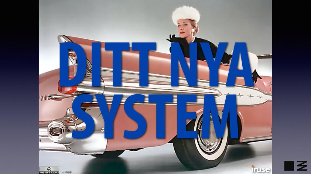 / Flickr DITT NYA SYSTEM