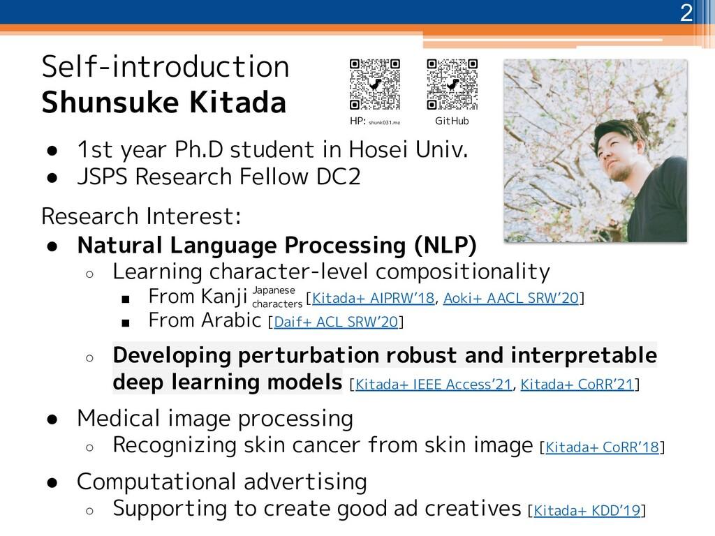 Self-introduction Shunsuke Kitada ● 1st year Ph...