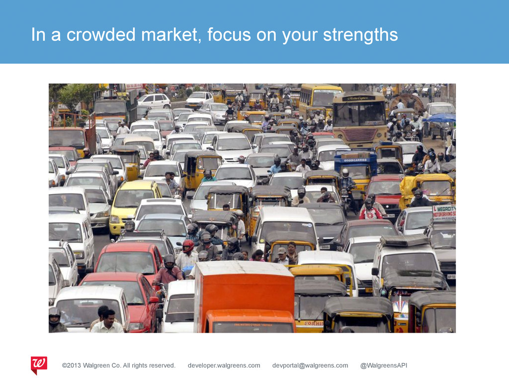 In a crowded market, focus on your strengths ©2...