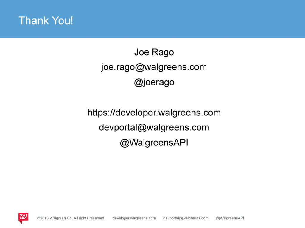 Thank You! Joe Rago joe.rago@walgreens.com @joe...