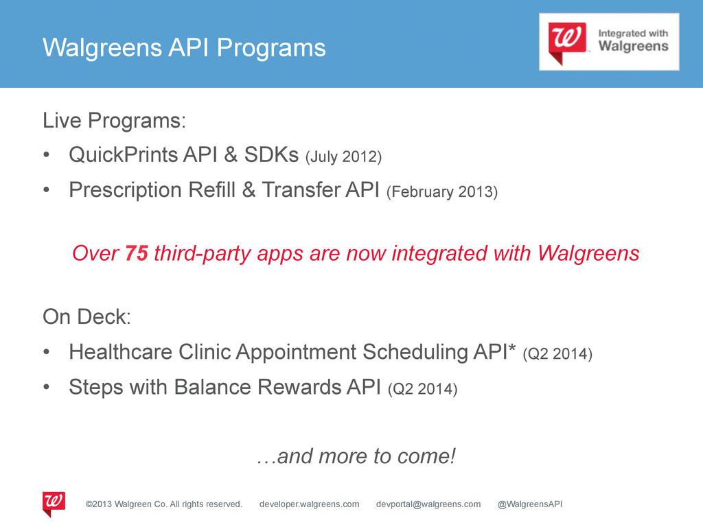 Walgreens API Programs Live Programs: • QuickP...