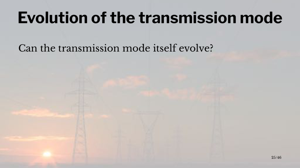 Evolution of the transmission mode Can the tran...