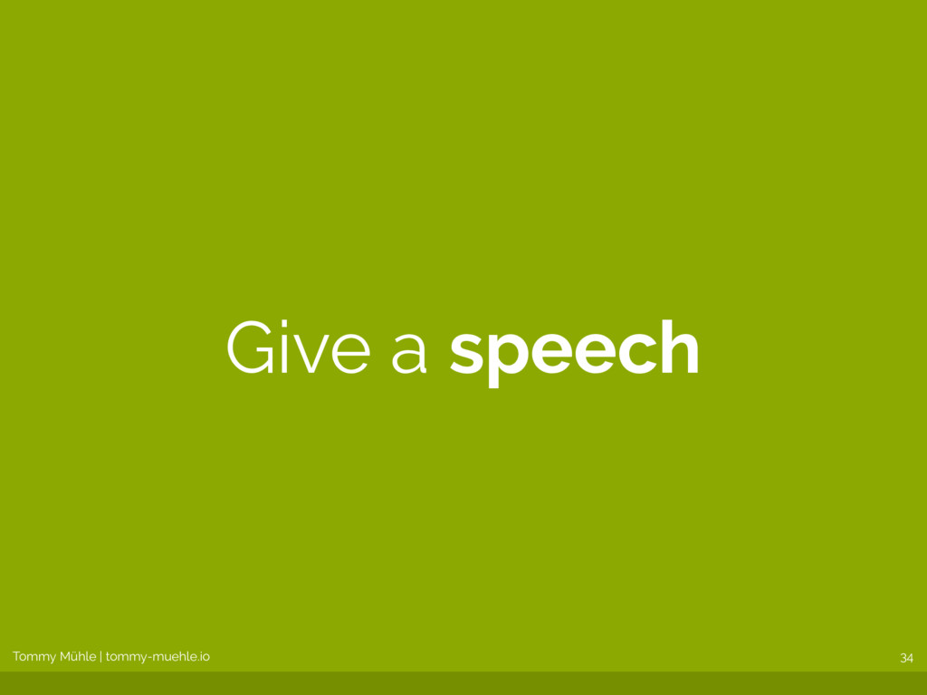 Tommy Mühle | tommy-muehle.io Give a speech 34