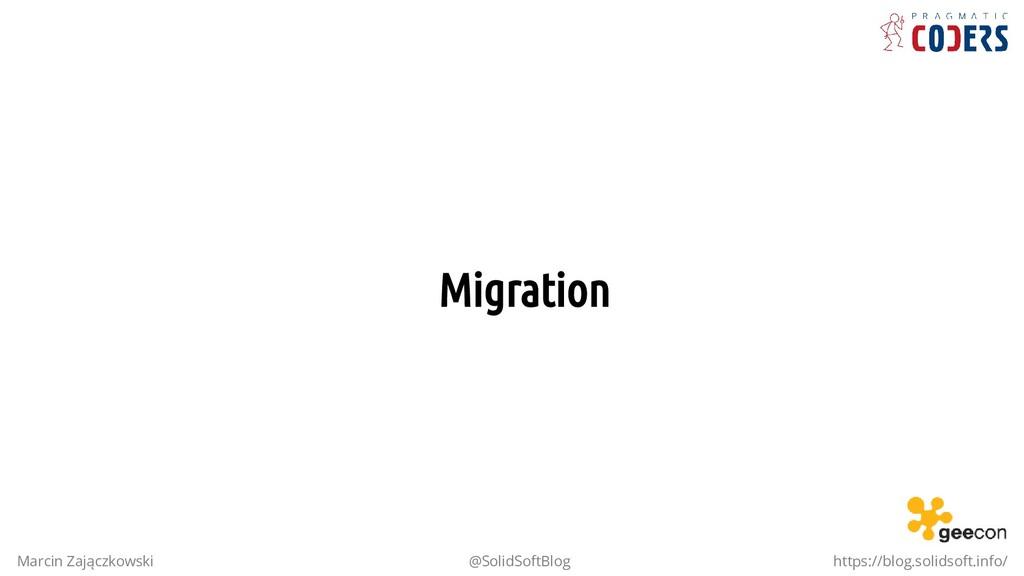 Migration Marcin Zajączkowski @SolidSoftBlog ht...