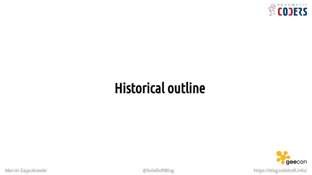 Historical outline Marcin Zajączkowski @SolidSo...