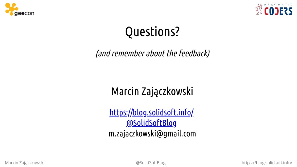 Questions? (and remember about the feedback) Ma...