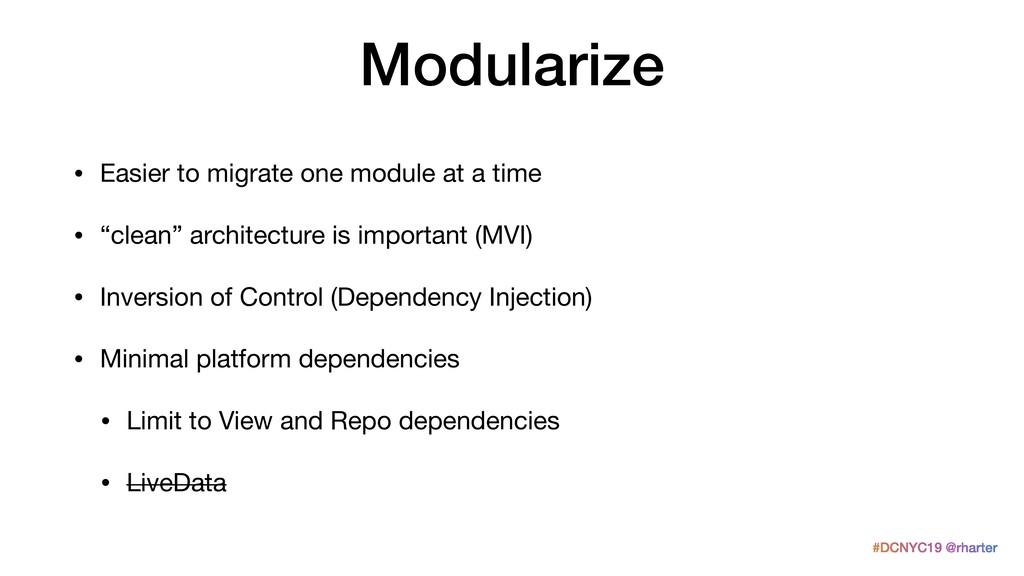 #DCNYC19 @rharter Modularize • Easier to migrat...